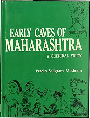 Early Caves of Maharashtra: A Cultural Study