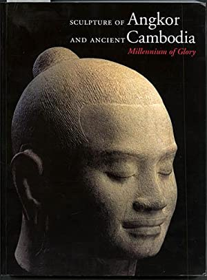 Millennium of Glory: Sculpture of Angkor and Ancient Cambodia