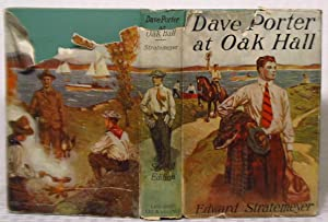 Dave Porter At Oak Hall - or The Schooldays of an American Boy: Edward Stratemeyer
