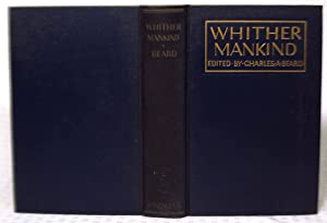 Whither Mankind - A Panorama of Modern: Charles A. Beard