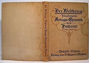 Der Weltkrieg. Illustrierte Kriegs-Chronik des Daheim. Erster