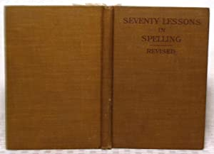 Seventy lessons in spelling, revised : a: A. S. Osborn