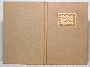 Wood Lawn - The Story of the: Rosamond Sawyer Moxon,