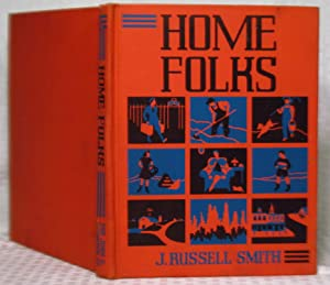 Home Folks - A Geography For Beginners: J. Russell Smith