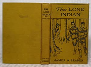 The Lone Indian: James A. Braden