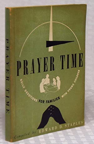 Prayer Time - Daily Devotions for Families: Edward D. Staples