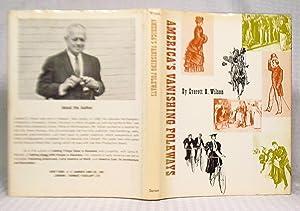 America's Vanishing Folkways: Everett B. Wilson