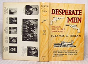Desperate Men: Revelations From The Sealed Pinkerton Files: James D. Horan
