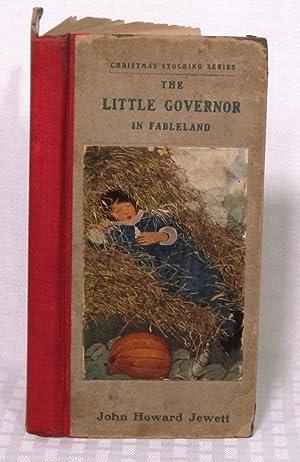 The Little Governor In Fableland: John Howard Jewett