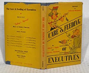 The Care and Feeding of Executives -: Millard C. Faught