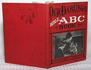 Our Darlings ABC Book: Isabel C. Byrum