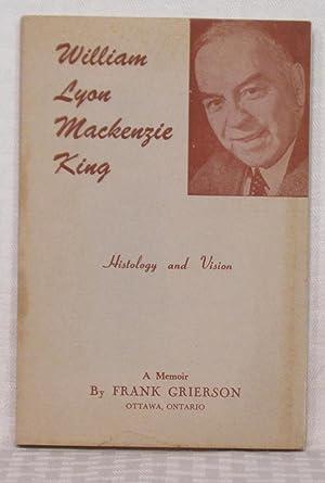 William Lyon Mackenzie King: A Memoir Presented: Frank Grierson