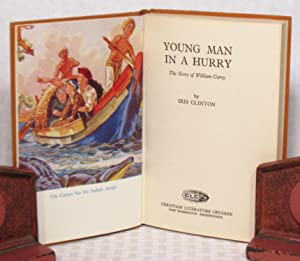 Young Man In A Hurry - The Story Of William Carey: Iris Clinton