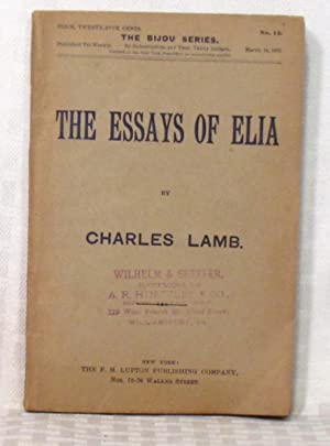 essays elia With the variety of topics that lamb has covered in his seminal work, essays of elia, it is difficult to write just one essay on the topic.