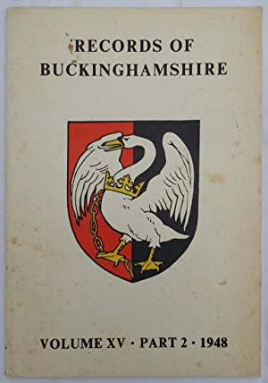 Records Of Buckinghamshire : Volume 15 Part 2 : 1948 . Being The Journal Of The Architectural And...