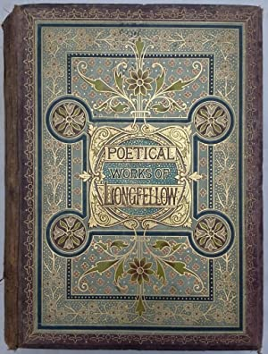 The Poetical Works Of Henry Wadsworth Longfellow Illustrated With 180 Designs By Sir John Gilbert...
