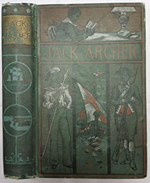 Jack Archer: A Tale of the Crimea: George Alfred Henty