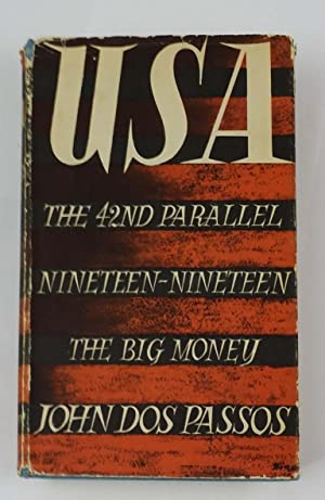 U.S.A. The 42nd Parallel. Nineteen-Nineteen. The Big Money