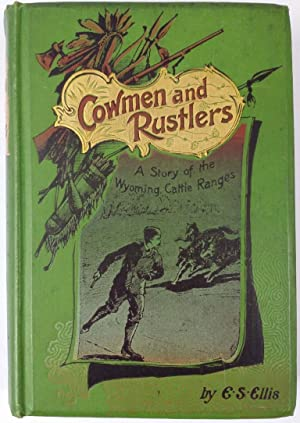 Cowmen and Rustlers, A Story of the Wyoming Cattle Ranges
