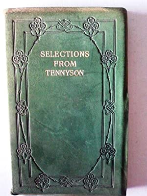 Selections From Tennyson: Tennyson selected by
