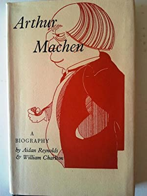Arthur Machen: A Short Account of his: Aidan Reynolds &