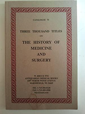 Three Thousand Titles on the History of Medicine and Surgery Catalogue 73