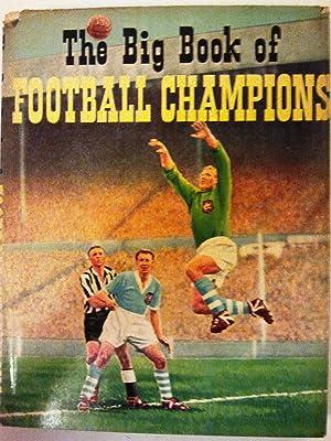 The Big Book of Football Champions [ 1955 / 1956 ]: Eddie Firmani. John Charles. Arthur Ellis....