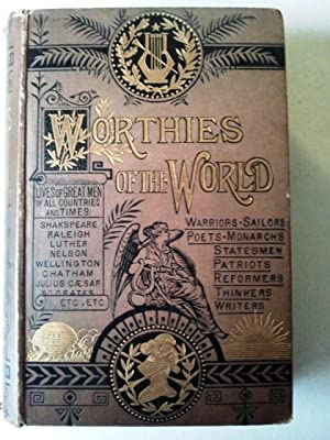 Worthies of the World A Series of: Dulcken, H. W.