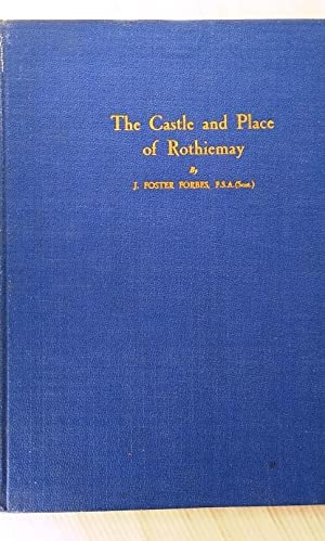 The Castle and Place of Rothiemay -: J.Foster Forbes