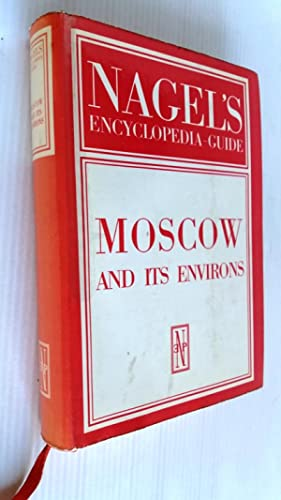 Nagel's Encyclopedia Guide Moscow and Its Environs