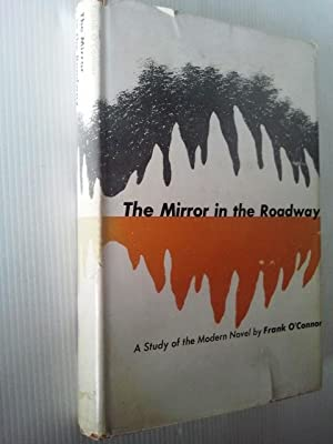 The Mirror in the Roadway a study of the Modern Novel