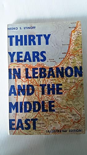 Thirty Years in Lebanon and the Middle East ( Illustrated Edition )