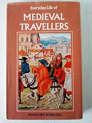 Everyday Life of Mediaeval Travellers (Everyday life books)