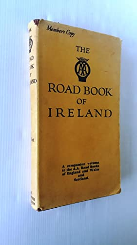 The A.A. Road Book of Ireland. With touring survey, gazetteer, itineraries, maps and town plans.