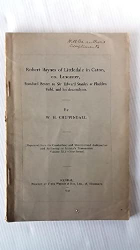Robert Baynes of Littledale in Caton, co. Lancasterl reprint from Transactions of the Cumberland ...