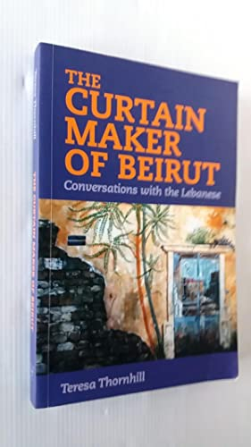 The Curtain Maker of Beirut: Conversations with the Lebanese