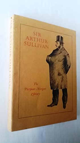 Sir Arthur Sullivan Composer and Personage