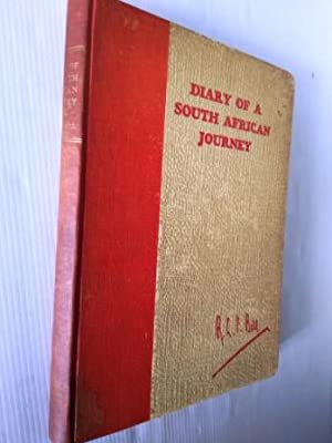 Diary of a South African Journey Under the auspices of the Third (Triennial) Empire Mining and Me...