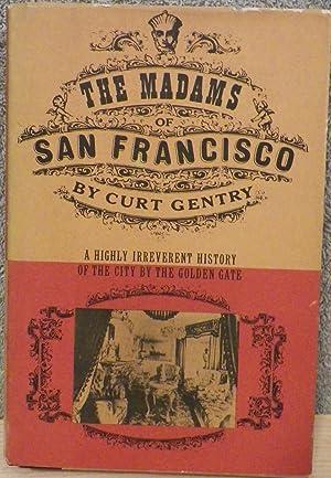 The Madams of San Francisco: Gentry, Curt