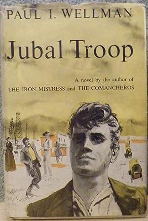 Jubal Troop: Wellman, Paul I.