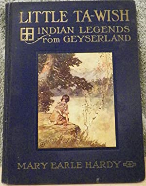 Little Ta-Wish Indian Legends from Geyserland: Hardy, Mary Earle