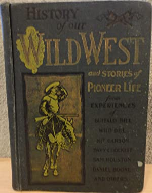 History of Our Wild West and Stories: Kelsey, D.M.