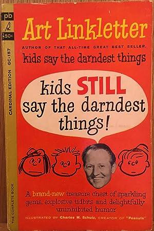 Kids Still Say the Darndest Things!: Art Linkletter