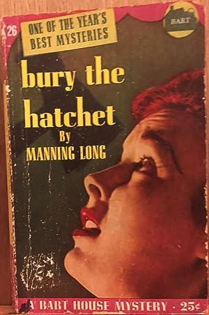 Bury the Hatchet: Manning Long