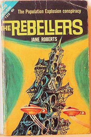 The Rebellers. Listen! The Stars!: Jane Roberts. John