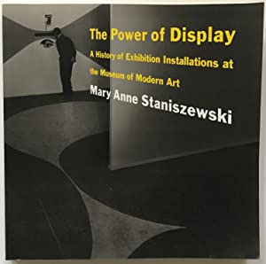The Power of Display: A History of: Mary Anne Staniszewski