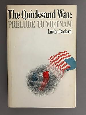 The Quicksand War: Prelude to Vietnam: Lucien Bodard