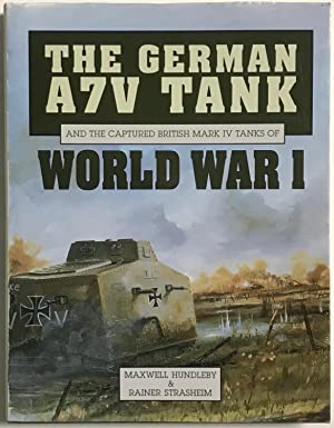 The German A7V Tank and the Captured: Maxwell Hundleby &