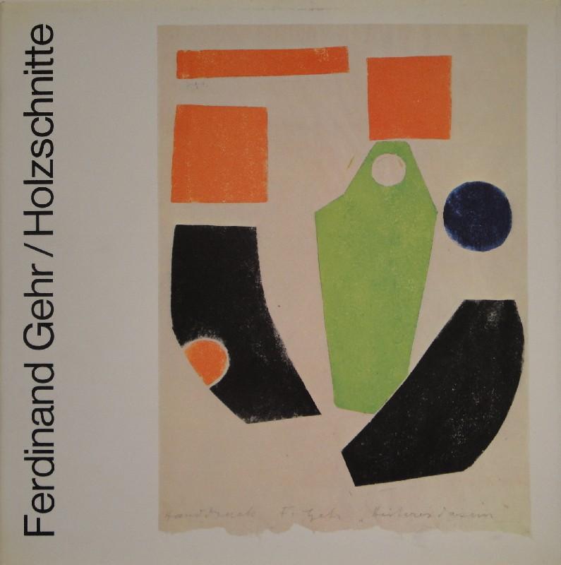 FERDINAND GEHR. Werkverzeichnis der Holzschnitte 1927-1976. Hrsg. von Alfred Urfer.: GEHR -