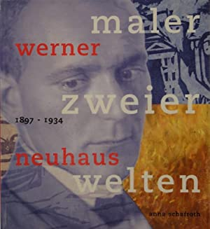 Werner Neuhaus 1897-1934. Maler zweier Welten. Mit einem Beitrag von Charles Linsmayer.: NEUHAUS - ...
